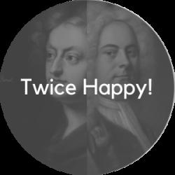 Twice Happy!